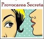 provocarea secreta