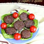 Chiftelute vegane cu ciuperci si quinoa