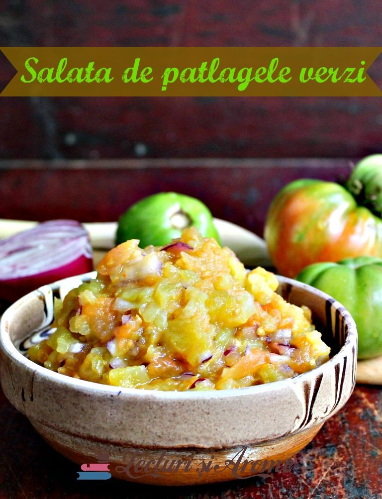 Salata de patlagele verzi – reteta traditionala moldoveneasca